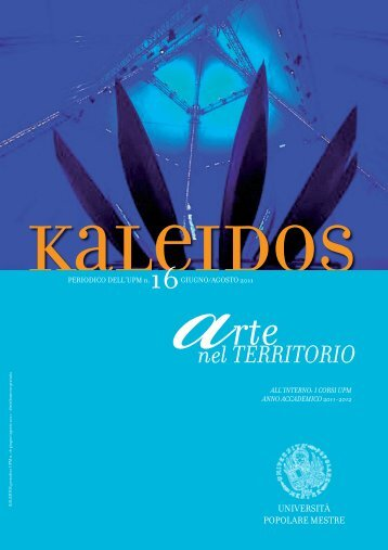 Kaleidos 16 DEF.indd - Università Popolare Mestre