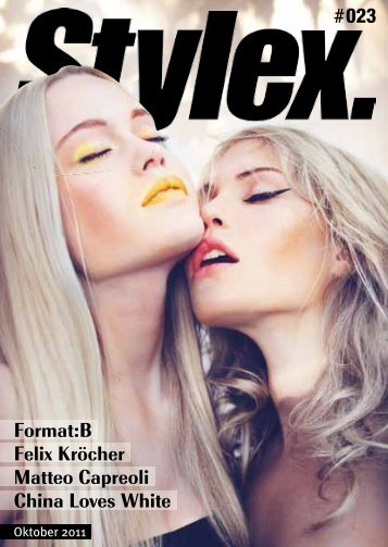 Format:B Felix Kröcher Matteo Capreoli China ... - Stylex Magazin