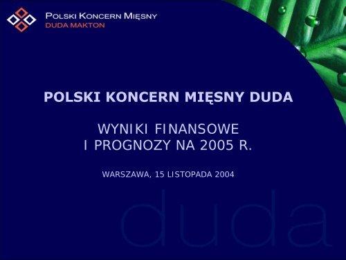 Polski Koncern Mięsny. Wyniki finansowe i prognozy na ... - Duda SA