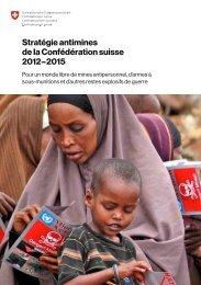 Stratégie antimines de la Confédération suisse 2012 ... - DEZA - CH