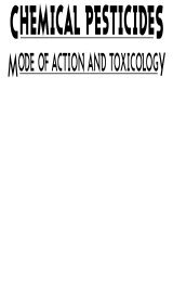 Chemical Pesticides: Mode of Action and Toxicology