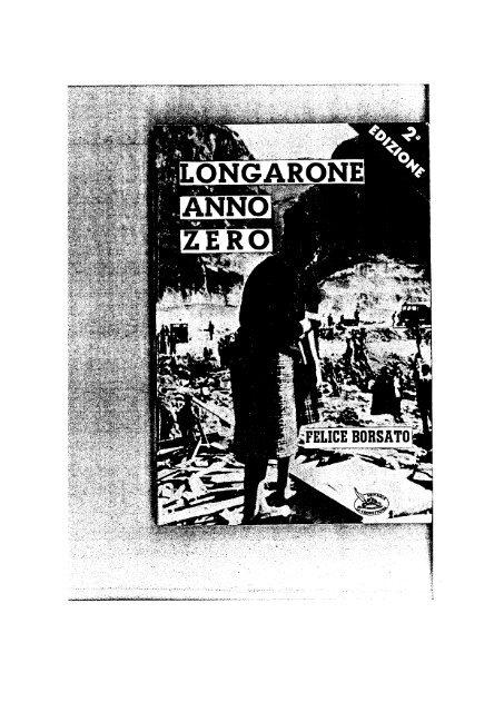 7.4 Felice Borsato, Longarone anno zero, 1963 - Vajont.info