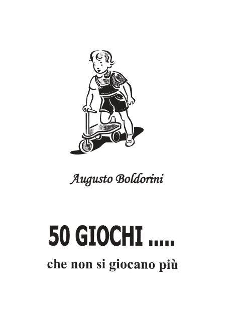 Augusto Boldorini. 50 giochi... che non si giocano più. - Ecomuseo e ...