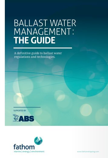 Ballast Water ManageMent : The Guide - fathom | marine | energy
