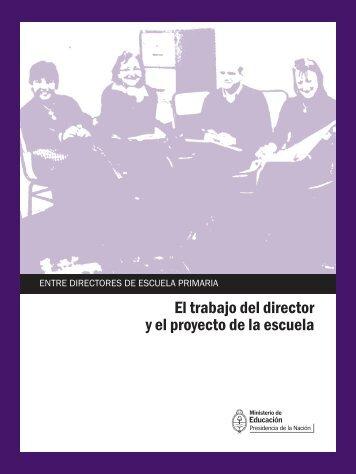 El trabajo del director y el proyecto de la escuela - Ministerio de ...