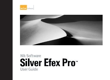 Silver Efex Pro - User Guide - Nik Software