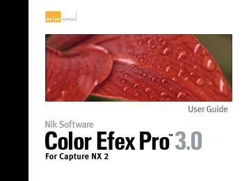 Color Efex Pro 3.0 for Capture NX 2 - User Guide - Nik Software