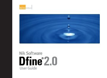 Dfine 2.0 - User Guide - Nik Software