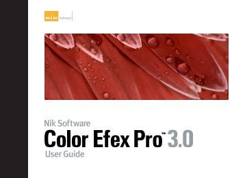Color Efex Pro 3.0 User Guide - Nik Software