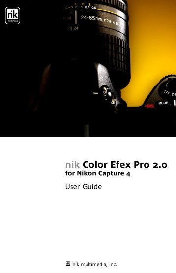 nik Color Efex Pro 2.0 - User Guide for Nikon Capture 4 - Nik Software