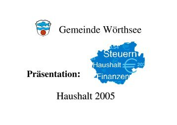 PowerPoint - Haushalt 2005 - Wörthsee