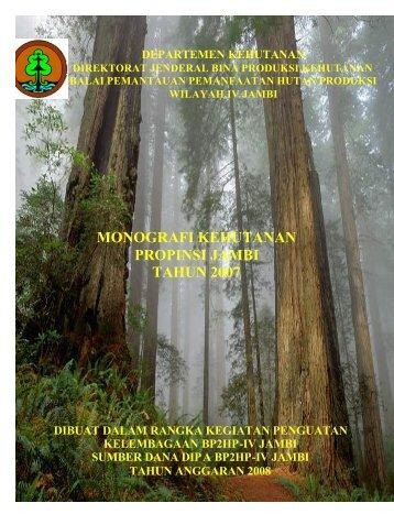 monografi kehutanan propinsi jambi tahun 2007 - Departemen ...