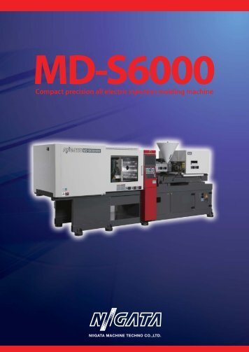 MD S6000 Series Brochure - Niigata Plastic Molding Machinery