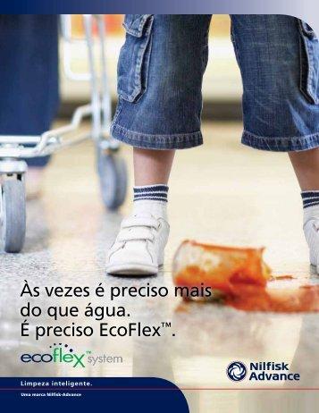 Às vezes é preciso mais do que água. É preciso EcoFlex™. - Nilfisk
