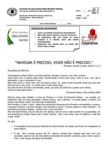 """""""NAVEGAR É PRECISO, VIVER NÃO É PRECISO."""" - Colégio de ..."""
