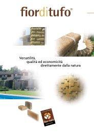 qualità ed economicità Versatilità, direttamente dalla natura