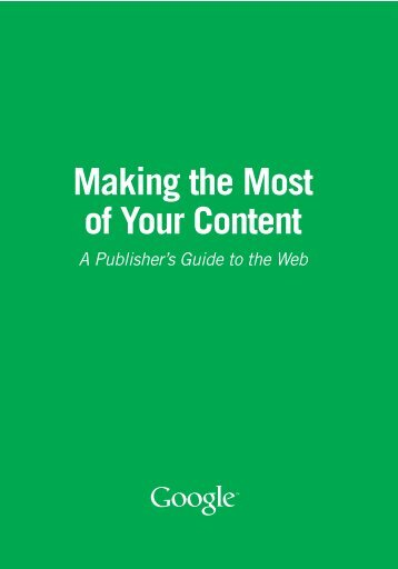 Making the Most of Your Content - A Publisher's Guide to the Web