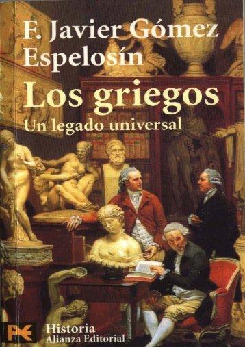 F. Javier Gómez Espelosín - Los Griegos, un Legado Universal