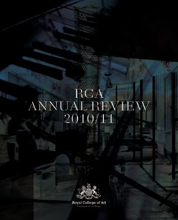 RCA ANNUAL REVIEW 2010/11 - Royal College of Art