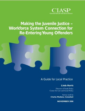 Making the Juvenile Justice – Workforce System ... - CLASP