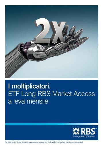 I moltiplicatori. ETF Long RBS Market Access a leva mensile