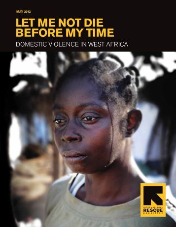 LET ME NOT DIE BEFORE MY TIME - International Rescue Committee