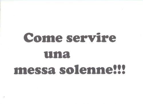 Come Servire La Messa.Come Servire Una Messa Solenne