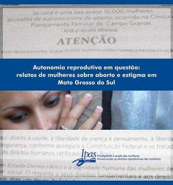 Autonomia reprodutiva em questão: relatos de mulheres ... - AADS