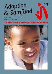 TEMA: SENT ADOPTEREDE BøRN - Adoption og Samfund