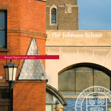 The Johnson School Annual Report 2006–2007 - Johnson Graduate ...