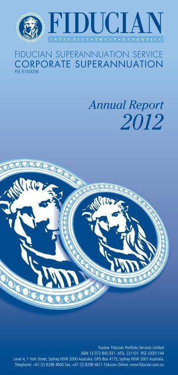 Fiducian Corporate Superannuation Service 2012 Annual Report