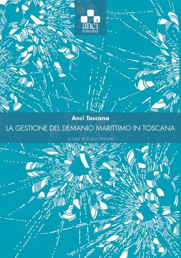 LA GESTIONE DEL DEMANIO MARITTIMO IN TOSCANA - Omniavis