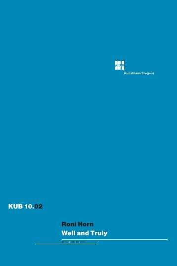 Roni Horn Well and Truly KUB 10.02