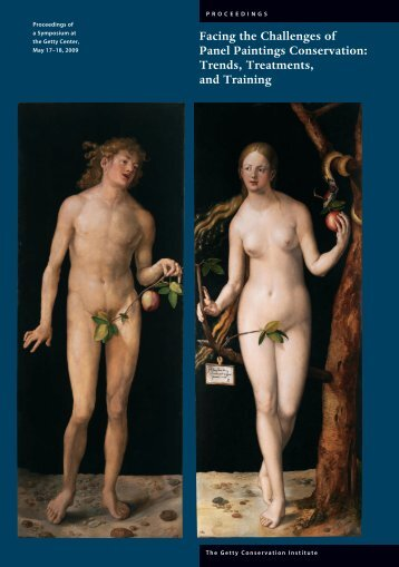 Facing Challenges of Panel Paintings Conservation (2011) - The Getty