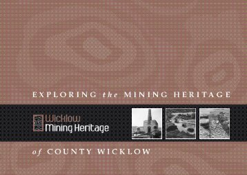 Download Exploring the Mining Heritage of County Wicklow here