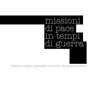 missioni di pace in tempi di guerra - Biloslavo, Fausto