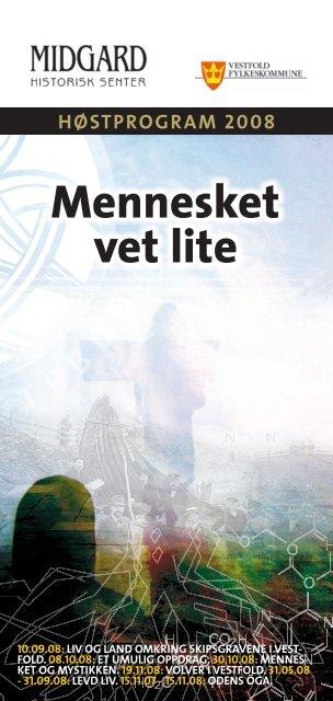 HØSTProgram 2008 Mennesket vet lite - Vikinger i Vestfold