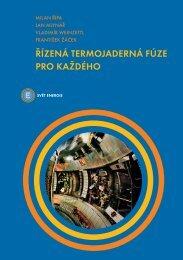 Řízená termojaderná fúze pro každého - Institute of Plasma Physics ...