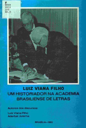 Luiz Viana Filho, um Historiador na Academia Brasiliense de Letras