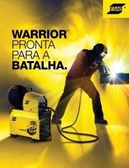 warrior™ PRONTA PARA A batalha. - Esab