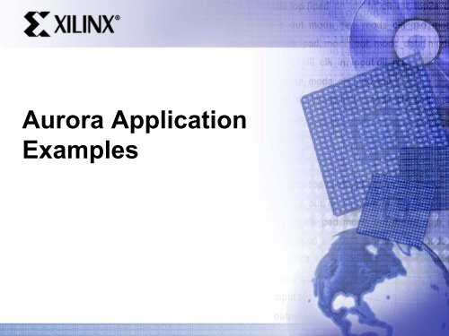Aurora Application Examples - Xilinx