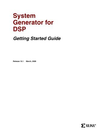 System Generator for DSP Getting Started Guide - Xilinx