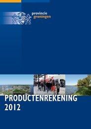 PRODUCTENREKENING 2012 - Provincie Groningen