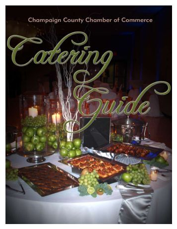 2010 Catering Guide - the Champaign County Chamber of Commerce