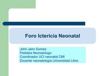 Foro Ictericia Neonatal - Universidad Libre