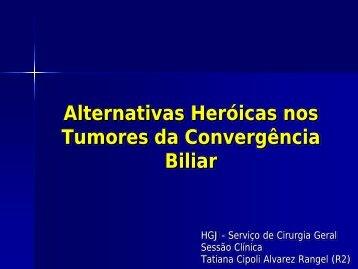 Alternativas Heróicas nos Tumores da Convergência Biliar