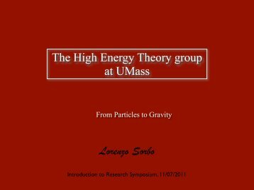 The High Energy Theory group at UMass Lorenzo Sorbo