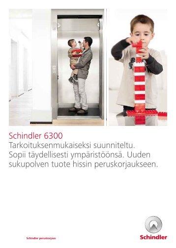 Schindler 6300 Tarkoituksenmukaiseksi suunniteltu. Sopii ...