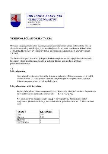 Vesihuoltolaitoksen taksa 1.1.2013 alkaen (pdf) - Orivesi