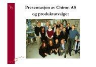 Presentasjon av Chiron AS og produktutvalget